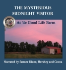 The Mysterious Midnight Visitor at 'de Good Life Farm Cover Image
