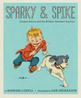 Sparky & Spike: Charles Schulz and the Wildest, Smartest Dog Ever Cover Image