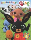 BING Coloring Book Kids 2-10 Ages: All happy with this coloring book of Bing, the characters much loved by children. Cover Image