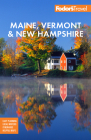 Fodor's Maine, Vermont & New Hampshire: With the Best Fall Foliage Drives & Scenic Road Trips (Full-Color Travel Guide) Cover Image