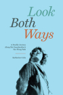 Look Both Ways: A Double Journey Along My Grandmother's Far-Flung Path Cover Image