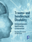 Trauma and Intellectual Disability: Acknowledgement, Identification & Intervention Cover Image
