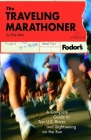 The Traveling Marathoner: A Complete Guide to Top U.S. Races and Sightseeing on the Run Cover Image