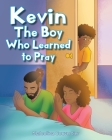 Kevin: The Boy Who Learned to Pray Cover Image