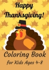 Happy Thanksgiving Coloring Book for Kids Ages 4-8: Thanksgiving Coloring Book for Toddlers and Preschool / Happy Thanksgiving Day Coloring Book / Tha Cover Image