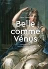 « Belle comme Vénus »: Le portrait historié entre Grand Siècle et Lumières Cover Image