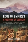 Edge of Empires: A History of Georgia Cover Image