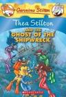Thea Stilton and the Ghost of the Shipwreck (Thea Stilton #3): A Geronimo Stilton Adventure Cover Image