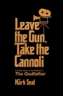 Leave the Gun, Take the Cannoli: The Epic Story of the Making of The Godfather Cover Image