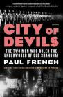 City of Devils: The Two Men Who Ruled the Underworld of Old Shanghai Cover Image