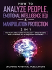How To Analyze People, Emotional Intelligence (EQ) & Manipulation Protection (2 in 1): The Truth About Dark Psychology + Speed Reading, Body Language, Cover Image