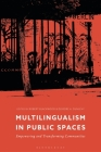 Multilingualism in Public Spaces: Empowering and Transforming Communities Cover Image