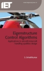 Eigenstructure Control Algorithms: Applications to Aircraft/Rotorcraft Handling Qualities Design Cover Image