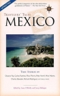 Travelers' Tales Mexico: True Stories (Travelers' Tales Guides) Cover Image