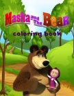 masha and the bear coloring book: coloring book for girls, boys.nice looking Cover Image