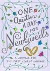 One Question a Day for Newlyweds: A Journal for the First Year of Marriage Cover Image