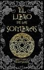 El Libro de las Sombras: hechizos y conjuros: magia roja, blanca y negra Cover Image