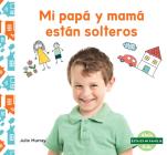 Mi Papá Y Mamá Están Solteros (My Single Parent) Cover Image
