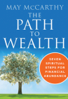 The Path to Wealth: Seven Spiritual Steps to Financial Abundance Cover Image