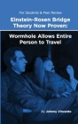 Einstein - Rosen Bridge Now Proven: Wormhole Allows Entire Person to Travel Cover Image
