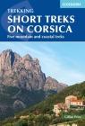 Trekking Short Treks on Corsica: Five Mountains and Costal Treks Cover Image