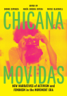 Chicana Movidas: New Narratives of Activism and Feminism in the Movement Era Cover Image
