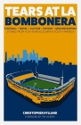 Tears at La Bombonera: Stories from a Six-Year Sojourn in South America Cover Image