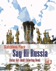 Say Hi Russia: Sketchbook Place Relax for Adult Coloring Book vol.3: Adult Activity Book Cover Image