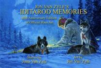 Jon Van Zyle's Iditarod Memories: 40th Anniversary Edition Cover Image