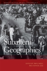 Subaltern Geographies (Geographies of Justice and Social Transformation #42) Cover Image