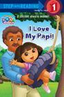 I Love My Papi! (Dora the Explorer) (Step into Reading) Cover Image