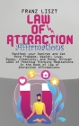 Law of Attraction Affirmations: Manifest your Desires and Get More Freedom, Wealth, Love, Money, Creativity, and Money Through 100s of Positive Thinki Cover Image