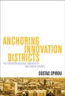 Anchoring Innovation Districts: The Entrepreneurial University and Urban Change Cover Image