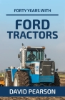 Forty Years with Ford Tractors Cover Image