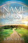 The Name Quest: Explore the Names of God to Grow in Faith and Get to Know Him Better (Morgan James Faith) Cover Image