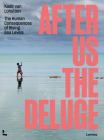 After Us the Deluge: The Human Consequences of Rising Sea Levels Cover Image