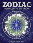 Zodiac Adult Coloring Book: Coloring Book For Adults Zodiac Signs With Relaxing Designs Cover Image