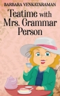 Teatime With Mrs. Grammar Person Cover Image