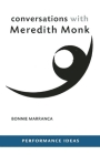 Conversations with Meredith Monk (Performance Ideas) Cover Image