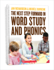 The Next Step Forward in Word Study and Phonics Cover Image