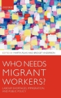 Who Needs Migrant Workers?: Labour Shortages, Immigration, and Public Policy Cover Image
