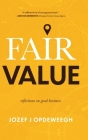 Fair Value: Reflections on Good Business Cover Image