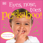 Eyes, Nose, Toes Peekaboo!: Touch-and-Feel and Lift-the-Flap Cover Image