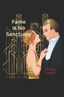 Fame Is No Sanctuary Cover Image