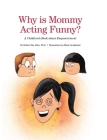 Why Is Mommy Acting Funny? Cover Image