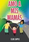Amo a MIS Mamás Cover Image