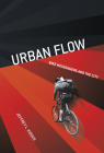 Urban Flow: Bike Messengers and the City Cover Image