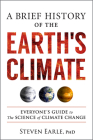 A Brief History of the Earth's Climate: Everyone's Guide to the Science of Climate Change Cover Image