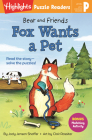 Bear and Friends: Fox Wants a Pet (Highlights Puzzle Readers) Cover Image