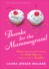 Thanks for the Mammogram!: Living Through Breast Cancer with Faith, Hope, and a Healthy Dose of Laughter Cover Image